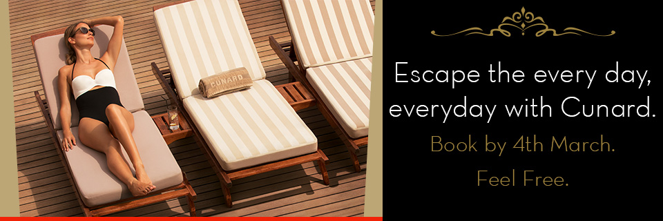 Escape the everyday, every day with Cunard.