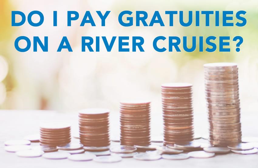Gratuities onboard river cruises
