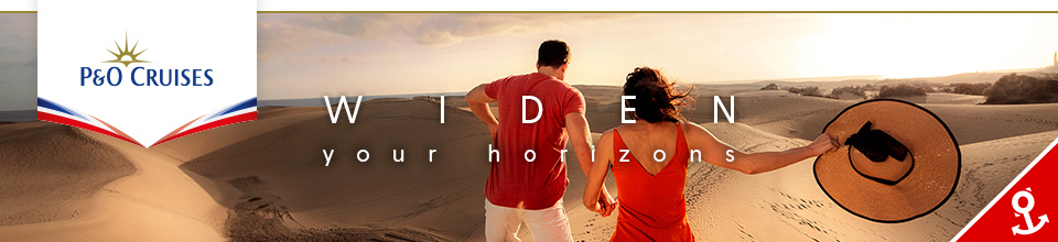 P&O Cruises - Widen Your Horizons