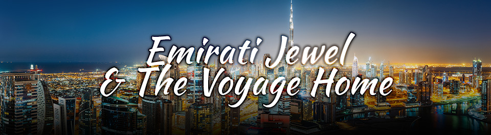 Emirati Jewel & The Voyage Home