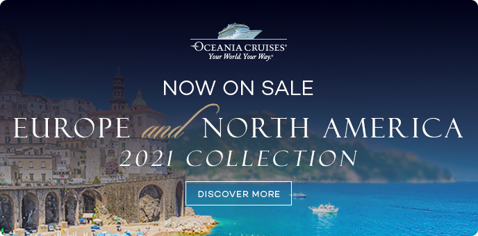 Oceania Cruises - Europe & North America 2021 Collection