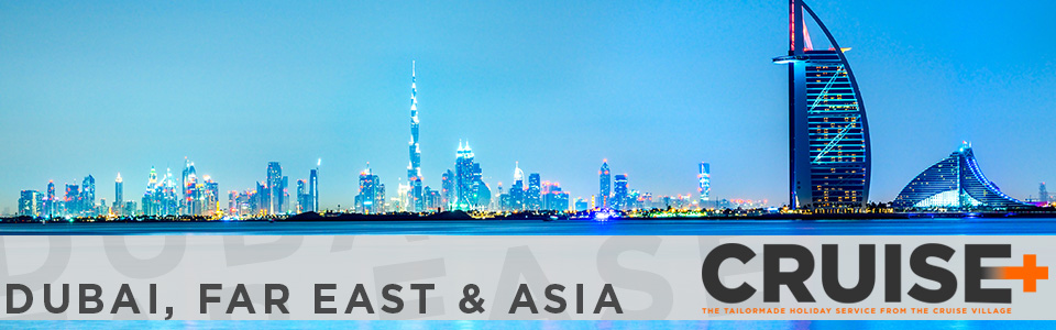 Exclusive Dubai, Far East & Asia Package Cruise Offers