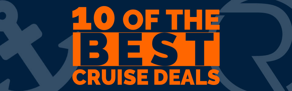 Top Ten Cruise Deals
