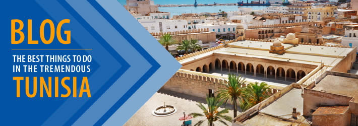 The Best Things to Do in Tremendous Tunisia