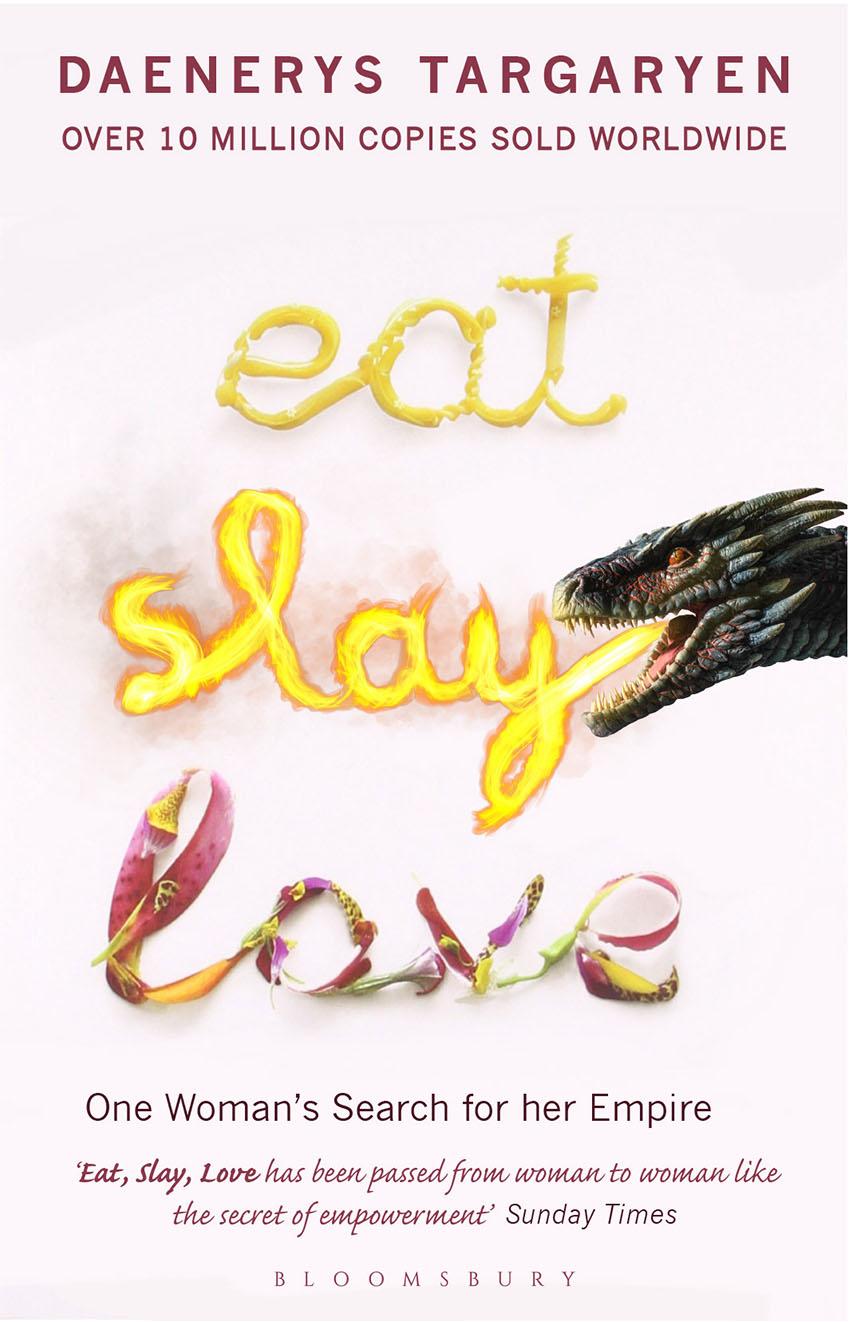 Eat, Slay, Love