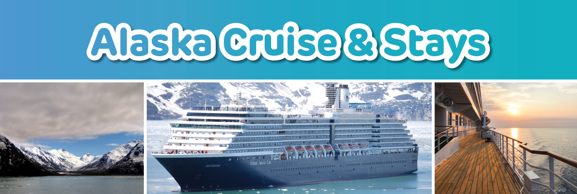 Alaska Cruise & Stays