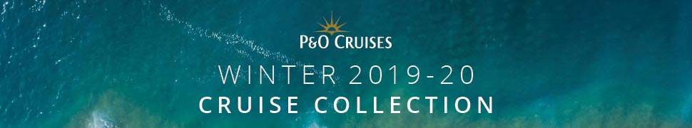 P&O Cruises Winter 2019/20 Collection