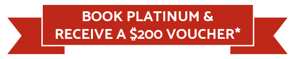 Book Platinum Service receive $200 Voucher