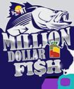 Million Dollar Fish