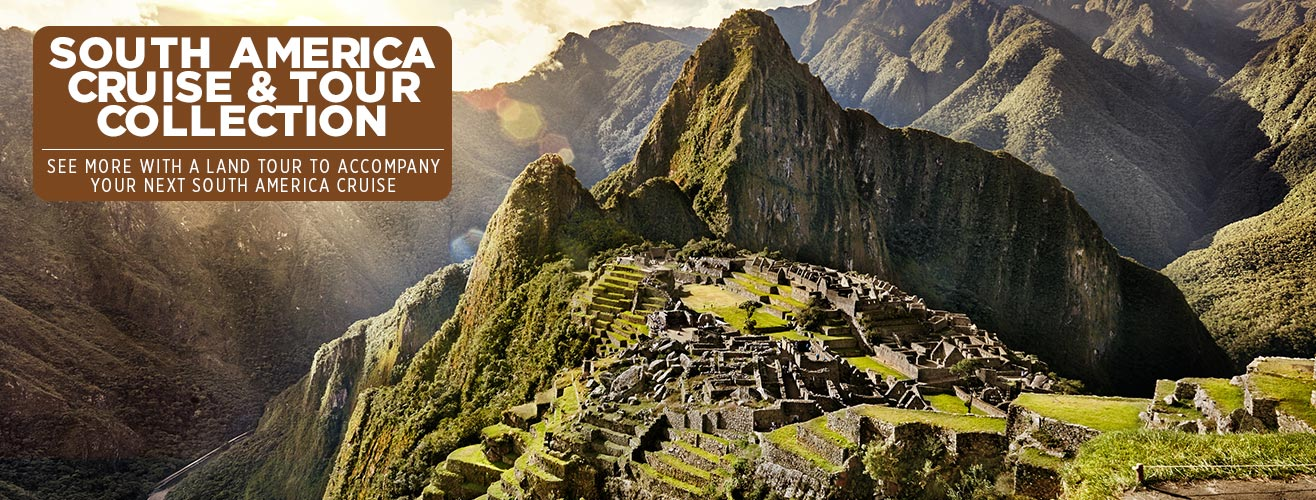 South America Cruise & Tour Deals