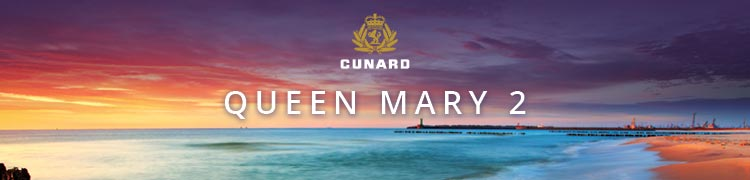 Cunard Mary 2 – Summer 2020 Cruise Collection