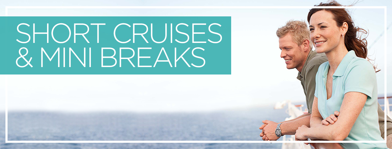 Short Cruises & Mini Breaks