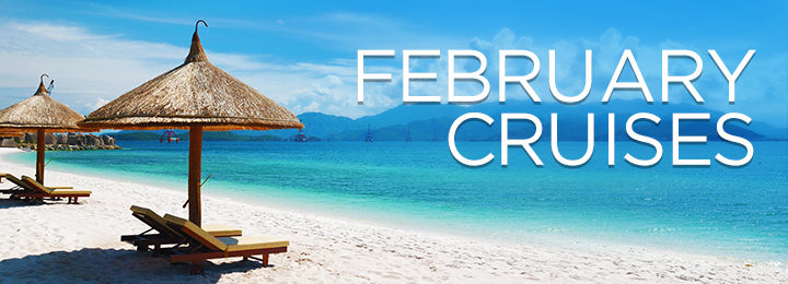 Fantastic Deals Cruising in February