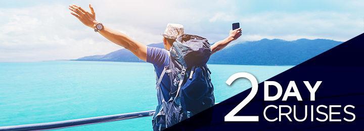 2 Day Cruises