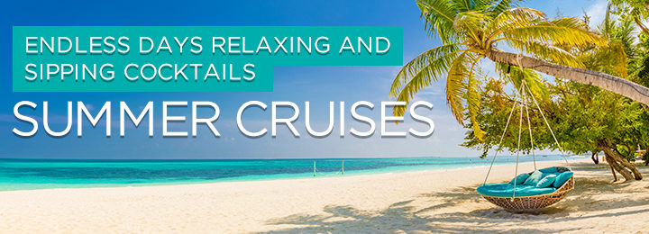 Cruise1st Summer Cruises
