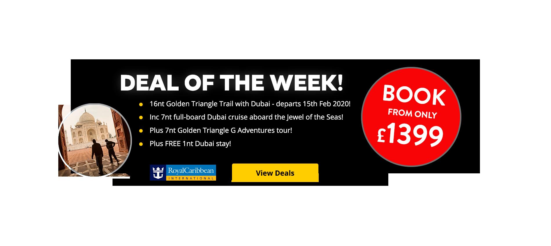16nt Golden Triangle Trail with Dubai - departs 15th Feb 2020 Inc 7nt full-board Dubai cruise aboard the Jewel of the Seas! Plus 7nt Golden Triangle G Adventures tour! Plus FREE 1nt Dubai stay!
