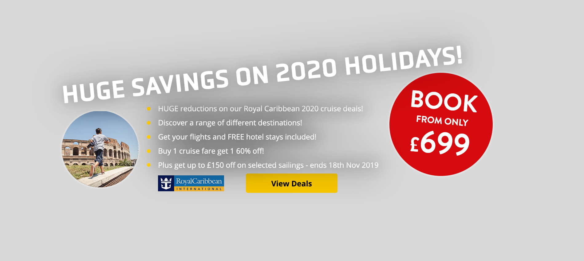 HUGE reductions on our Royal Caribbean 2020 cruise deals! Discover a range of different destinations! Get your flights and FREE hotel stays included! Buy 1 cruise fare get 1 60% off! Plus get up to $150 onboard spend!
