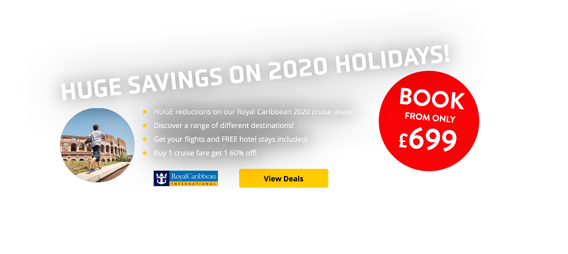 HUGE reductions on our Royal Caribbean 2020 cruise deals! Discover a range of different destinations! Get your flights and FREE hotel stays included! Buy 1 cruise fare get 1 60% off! Plus get up to $200 onboard spend!