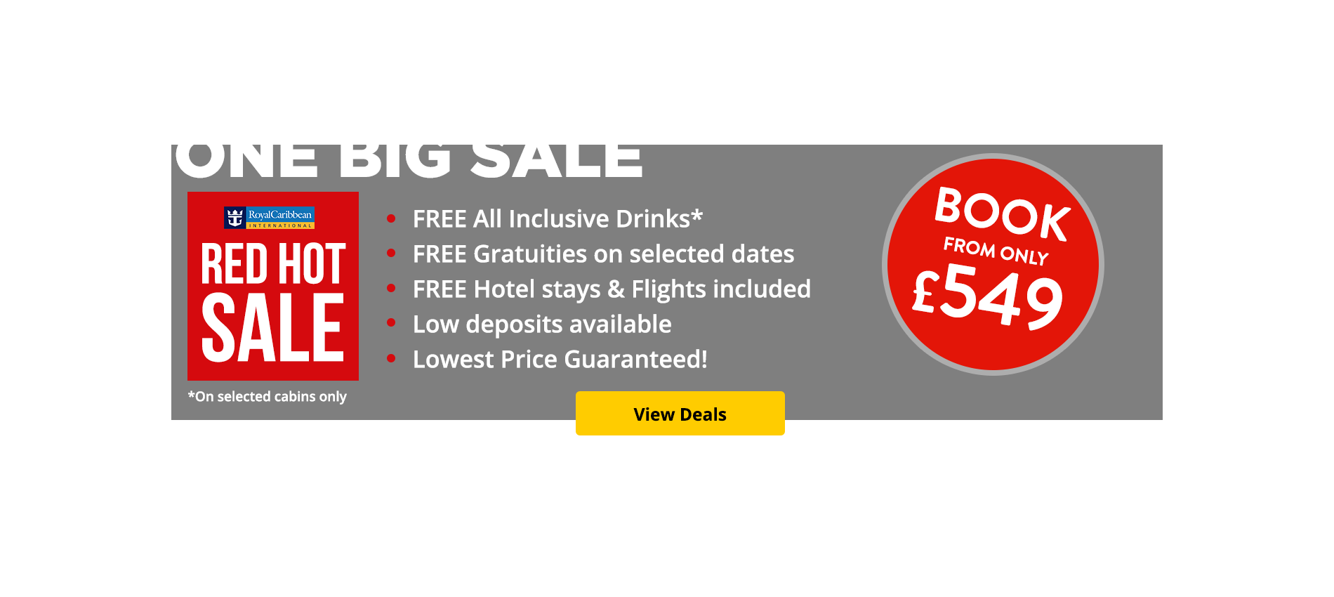 Royal Caribbean; One Big Wow! Free all-inclusive drinks and up to $300 to spend on board during our Red Hot Sale! Your hotel stay and flights are included, so why not book now from just £9 per person?