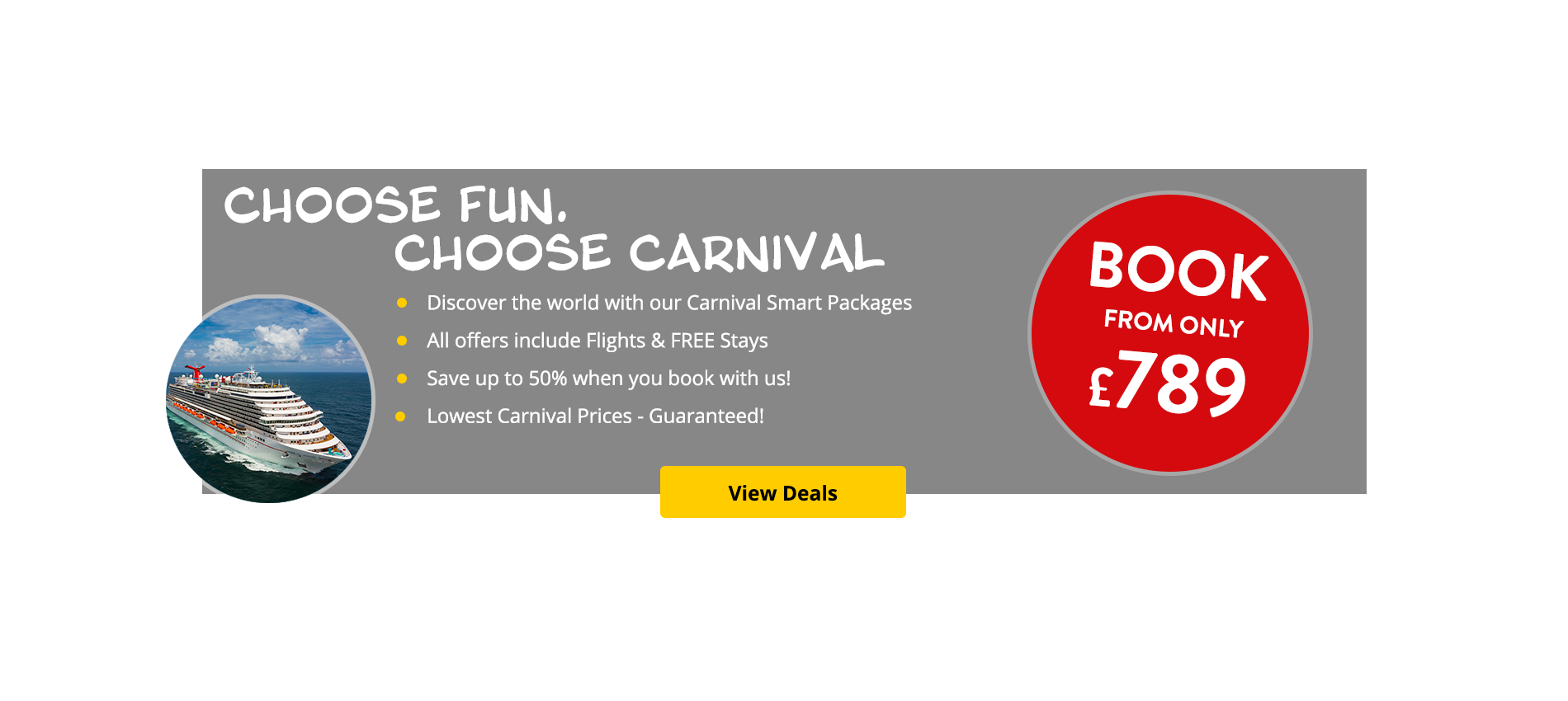 Choose fun, choose Carnival. Discover the world with our Carnival Smart Packages.