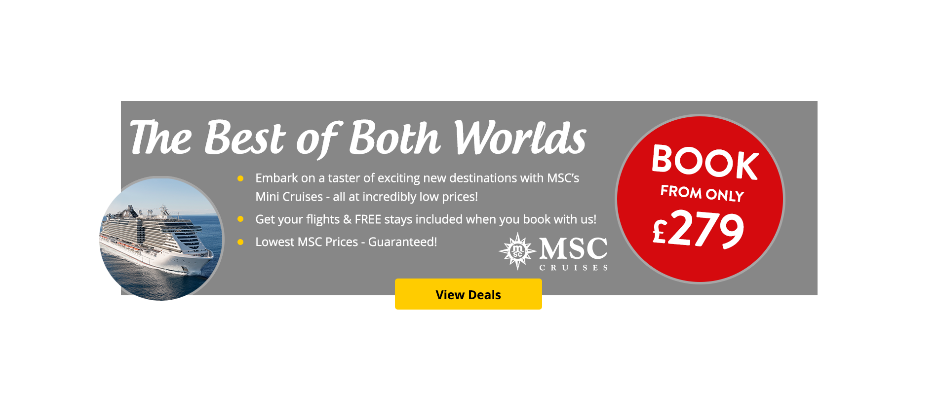 Embark on a taster of exciting new destinations with MSC's Mini Cruises - all at incredibly low prices!