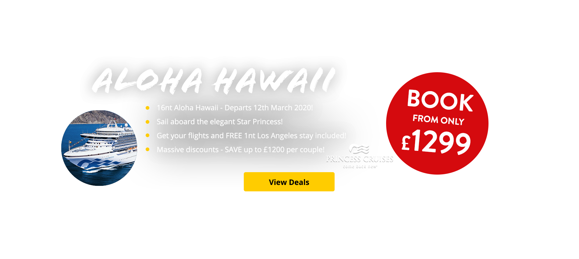 16nt Aloha Hawaii - Departs 12th March 2020! Sail aboard the elegant Star Princess! Get your flights and FREE 1nt Los Angeles stay included! Massive discounts - SAVE up to £1200 per couple!
