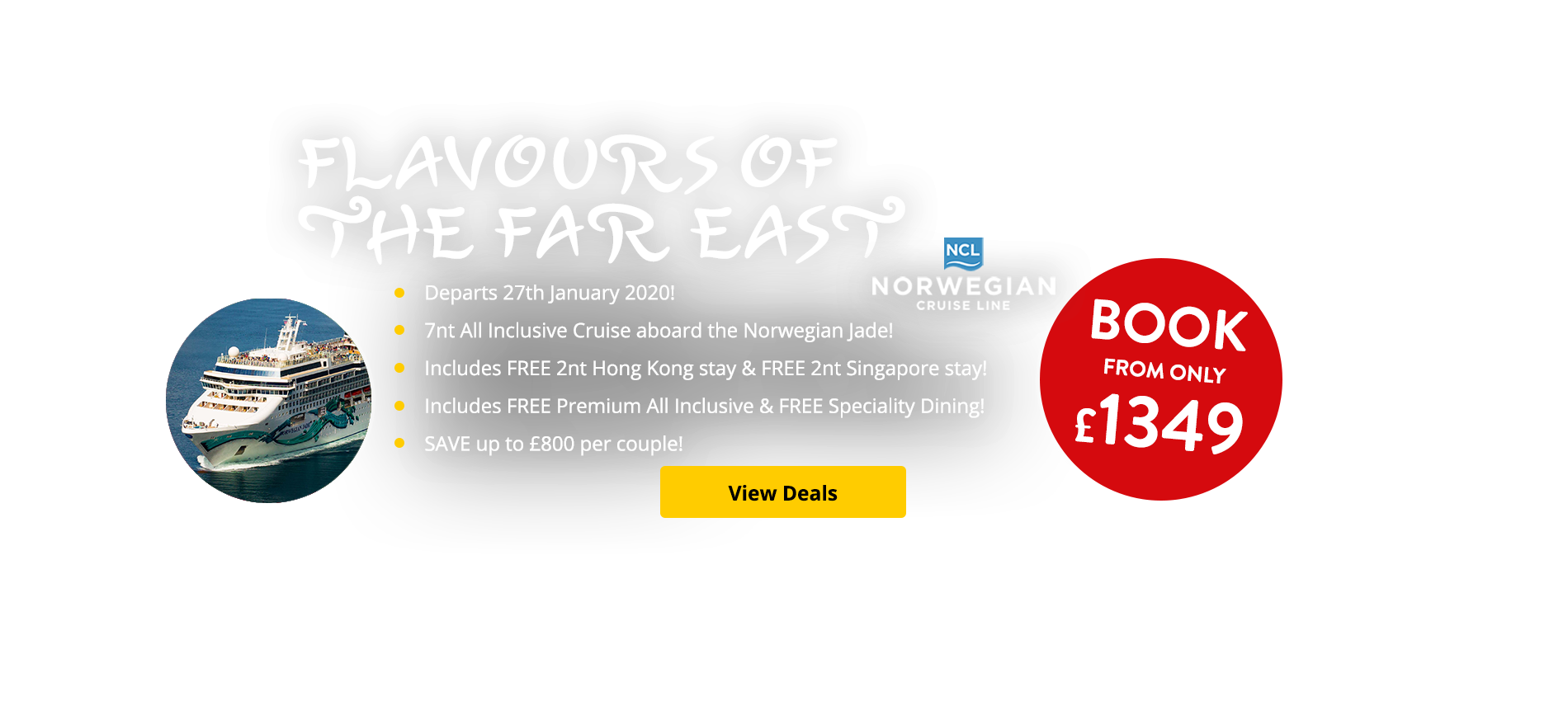 Departs 27th January 2020! 7nt All Inclusive Cruise aboard the Norwegian Jade! Includes FREE 2nt Singapore stay & FREE 2nt Hong Kong stay! Includes FREE Premium All Inclusive & FREE Speciality Dining! SAVE up to £800 per couple!