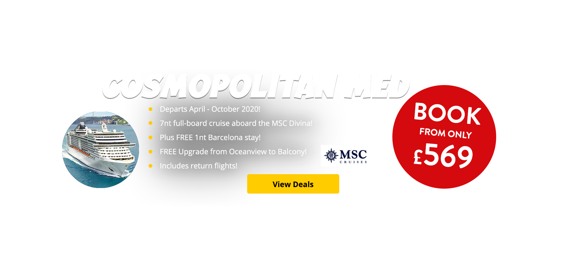 Departs April - October 2020! 7nt full-board cruise aboard the MSC Divina! Plus FREE 1nt Barcelona stay! FREE Upgrade from Oceanview to Balcony cabin! Includes return flights!