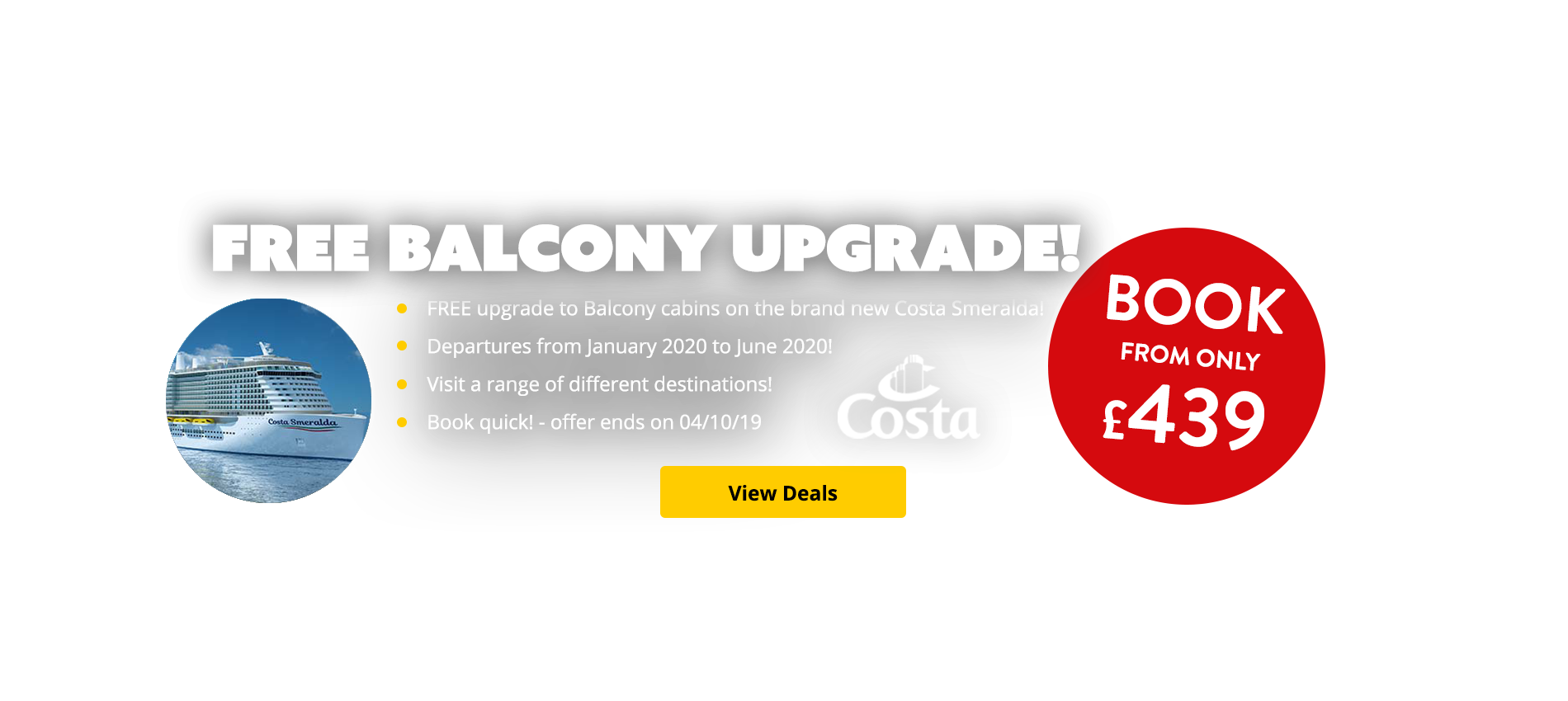 FREE upgrade to Balcony cabins on the brand new Costa Smeralda! Departures from January 2020 to June 2020! Visit a range of different destinations! Book quick! - offer ends on 04/10/19